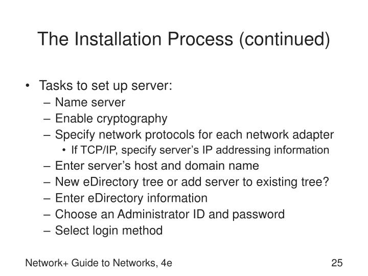 The Installation Process (continued)