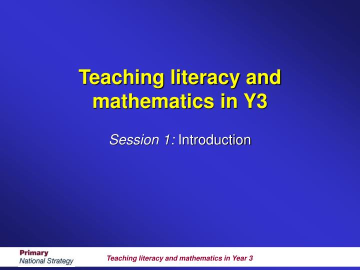 teaching literacy and mathematics in y3 n.