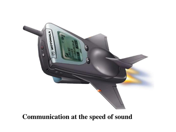 Communication at the speed of sound