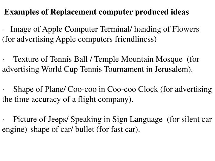 Examples of Replacement computer produced ideas