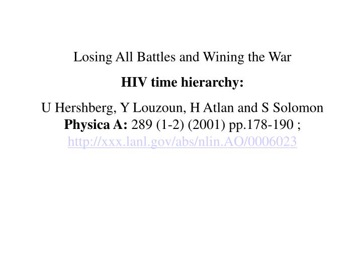 Losing All Battles and Wining the War