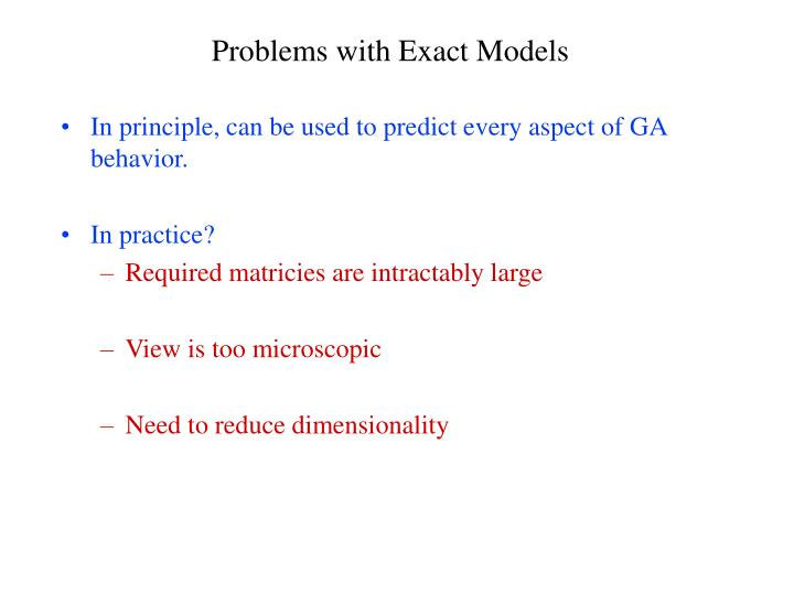 Problems with Exact Models