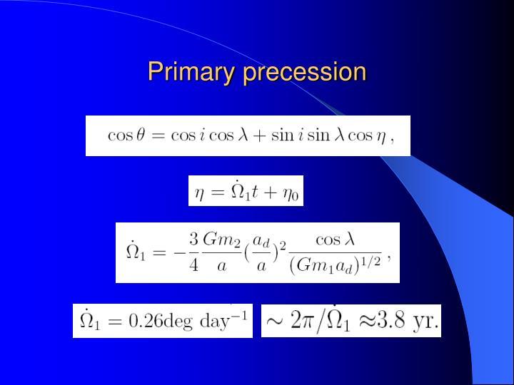 Primary precession