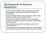 development of reactor regulation