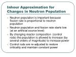 inhour approximation for changes in neutron population
