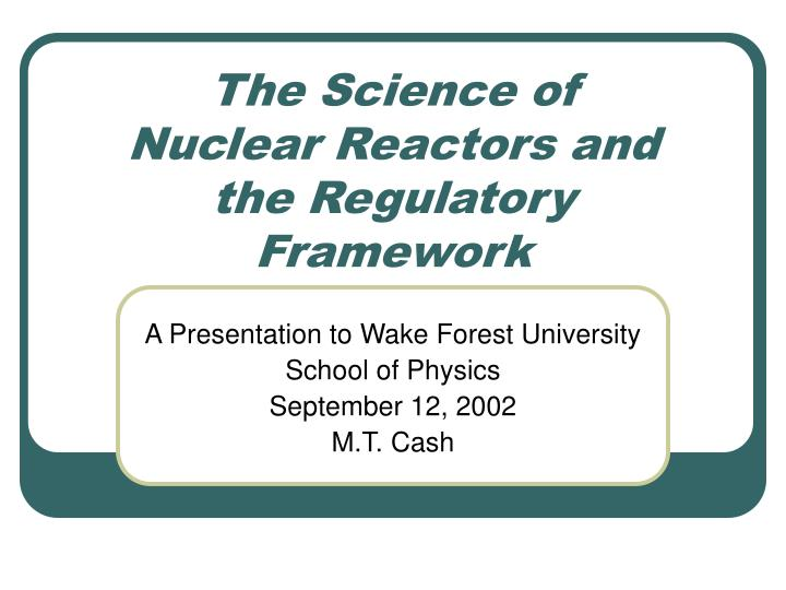 the science of nuclear reactors and the regulatory framework n.