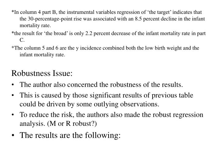 *In column 4 part B, the instrumental variables regression of 'the target' indicates that the 30-percentage-point rise was associated with an 8.5 percent decline in the infant mortality rate.