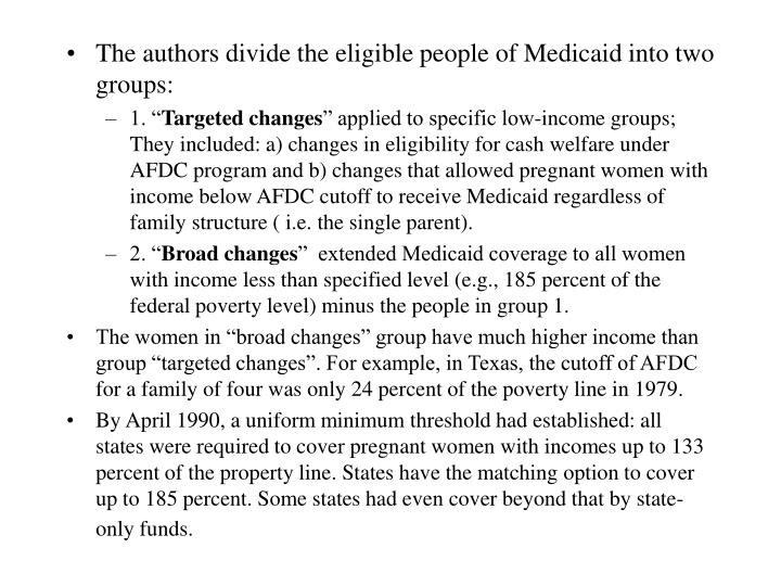 The authors divide the eligible people of Medicaid into two groups: