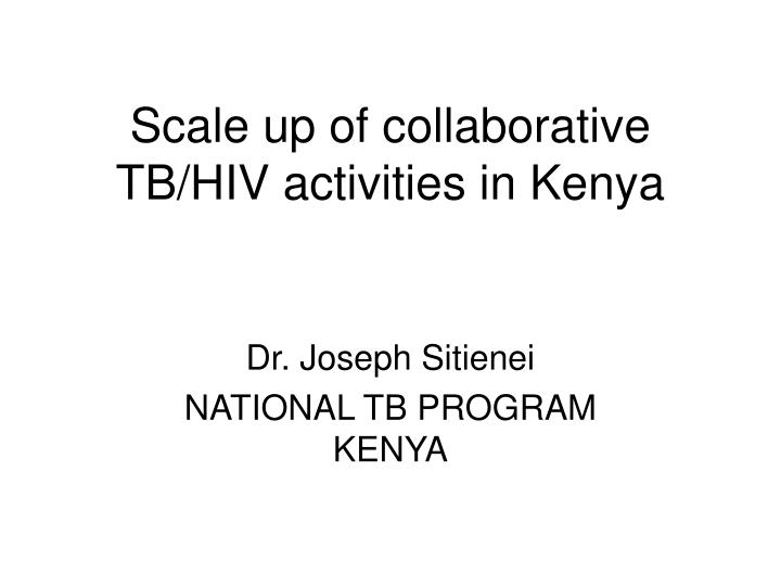 scale up of collaborative tb hiv activities in kenya n.