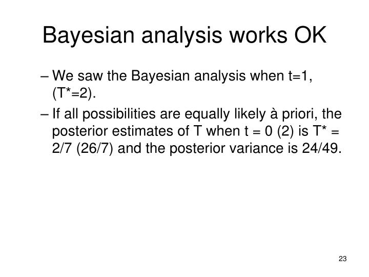 Bayesian analysis works OK