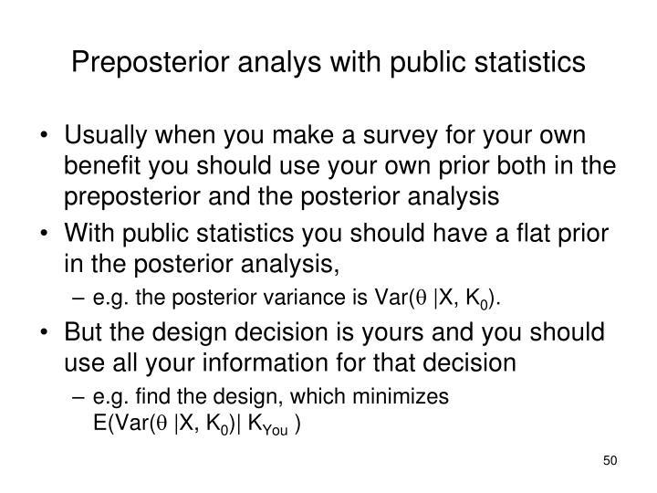 Preposterior analys with public statistics