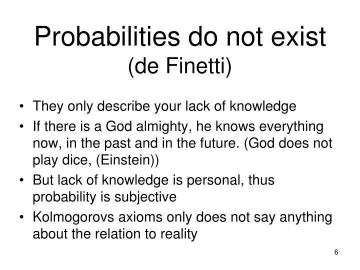 Probabilities do not exist
