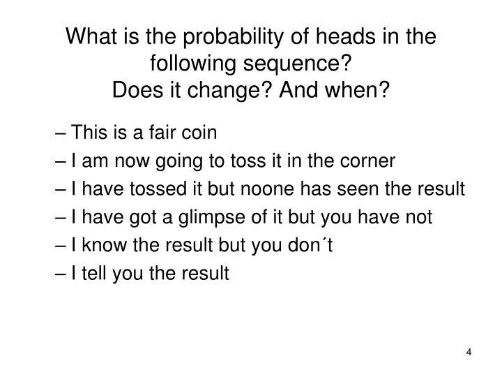 What is the probability of heads in the following sequence?