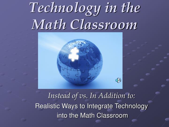 technology in the math classroom n.