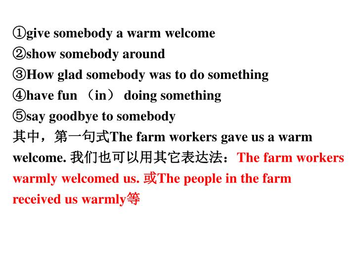 ①give somebody a warm welcome