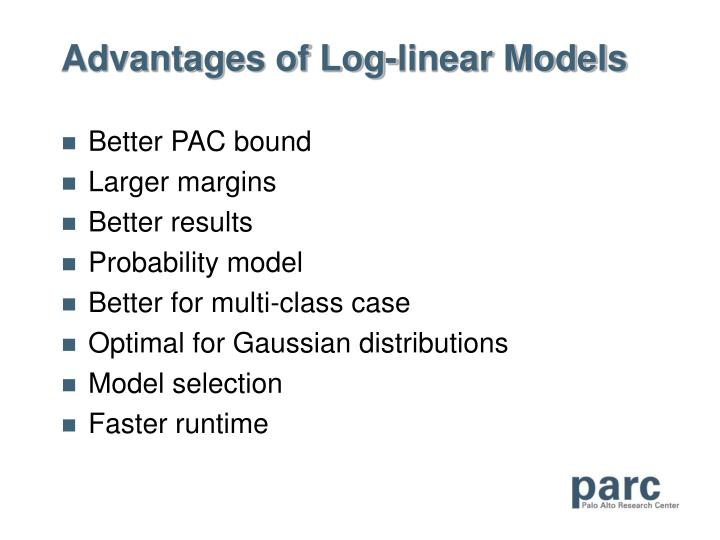 Advantages of Log-linear Models