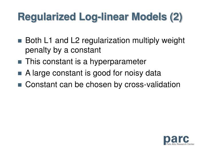 Regularized Log-linear Models (2)