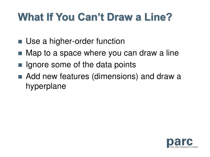 What If You Can't Draw a Line?