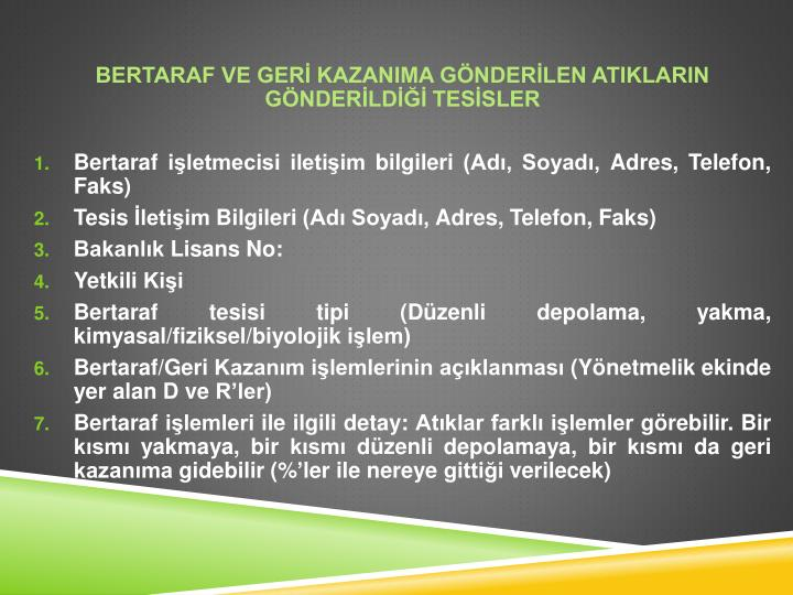 BERTARAF VE GERİ KAZANIMA GÖNDERİLEN ATIKLARIN GÖNDERİLDİĞİ TESİSLER