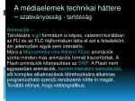 a m diaelemek technikai h ttere szabv nyoss g tart ss g5
