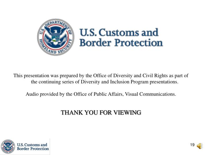 This presentation was prepared by the Office of Diversity and Civil Rights as part of the continuing series of Diversity and Inclusion Program presentations.