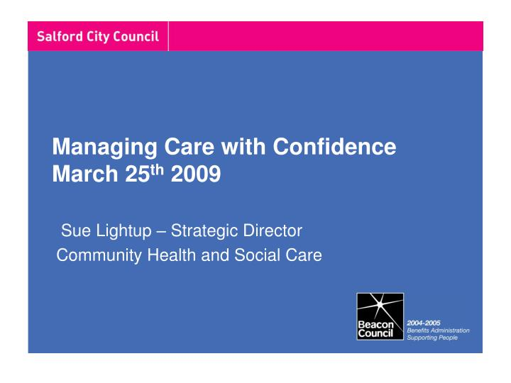 Managing care with confidence march 25 th 2009
