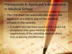 prerequisite 4 applicant s acceptance in medical school