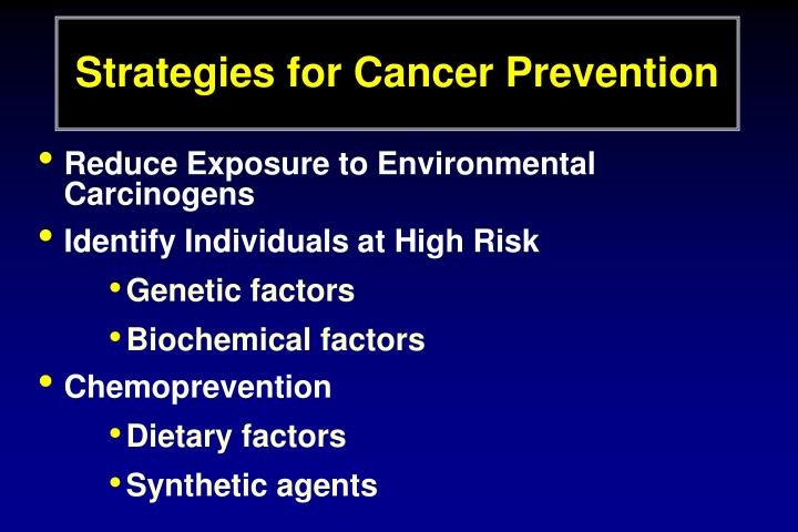 Strategies for Cancer Prevention