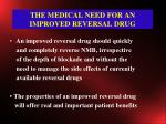 the medical need for an improved reversal drug
