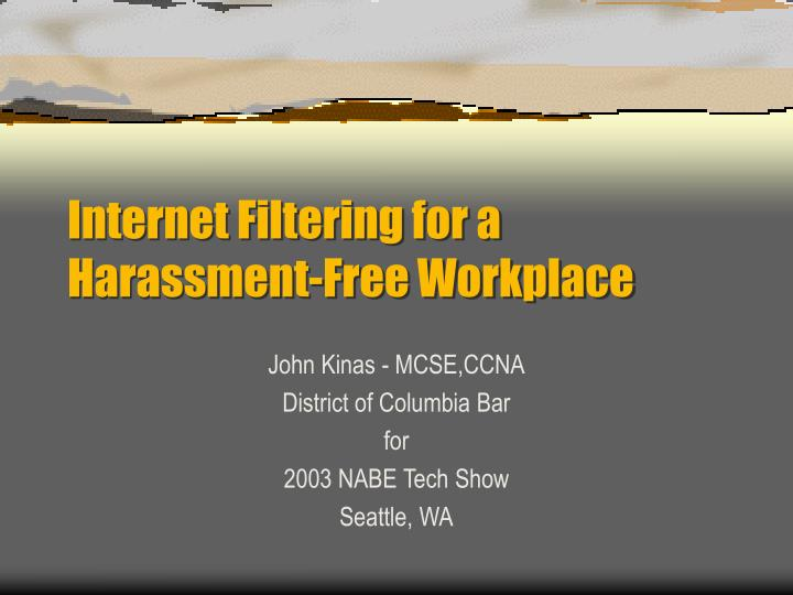 Internet filtering for a harassment free workplace