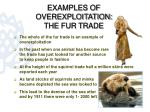 examples of overexploitation the fur trade