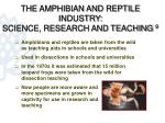 the amphibian and reptile industry science research and teaching 9