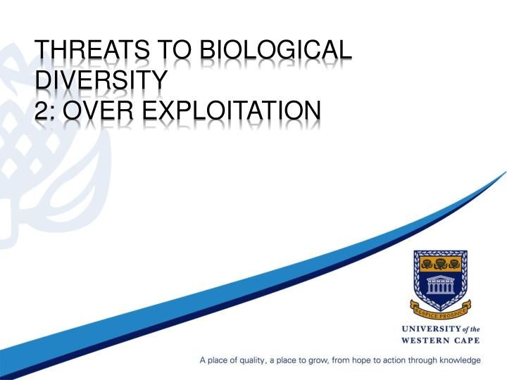 threats to biological diversity 2 over exploitation
