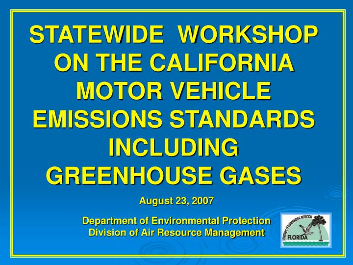 Statewide workshop on the california motor vehicle emissions standards including greenhouse gases