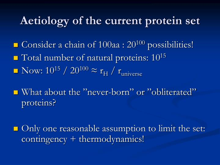 Aetiology of the current protein set