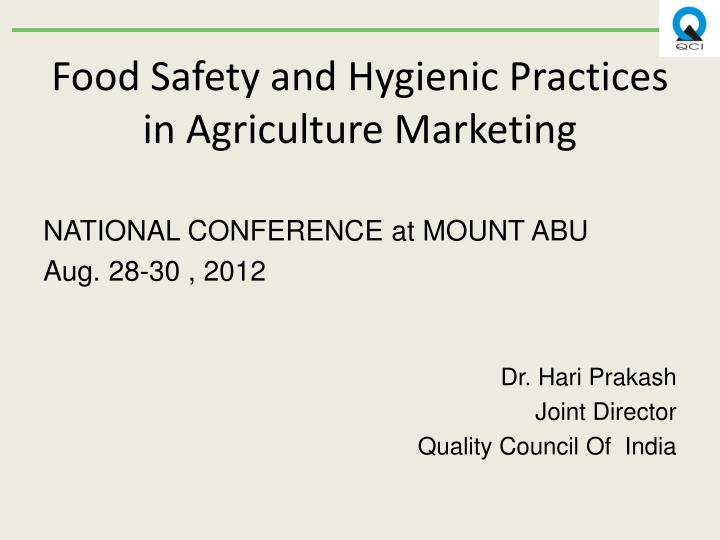 food safety and hygienic practices in agriculture marketing n.