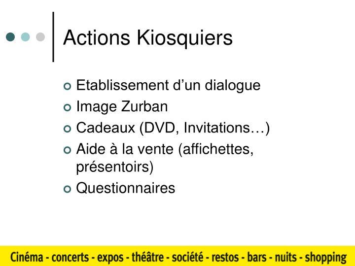 Actions Kiosquiers