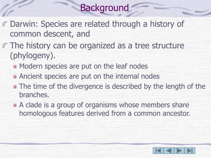 Darwin: Species are related through a history of common descent, and