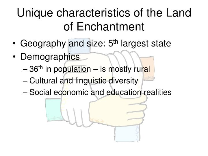 Unique characteristics of the land of enchantment