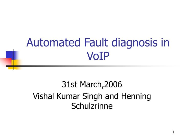 Automated fault diagnosis in voip