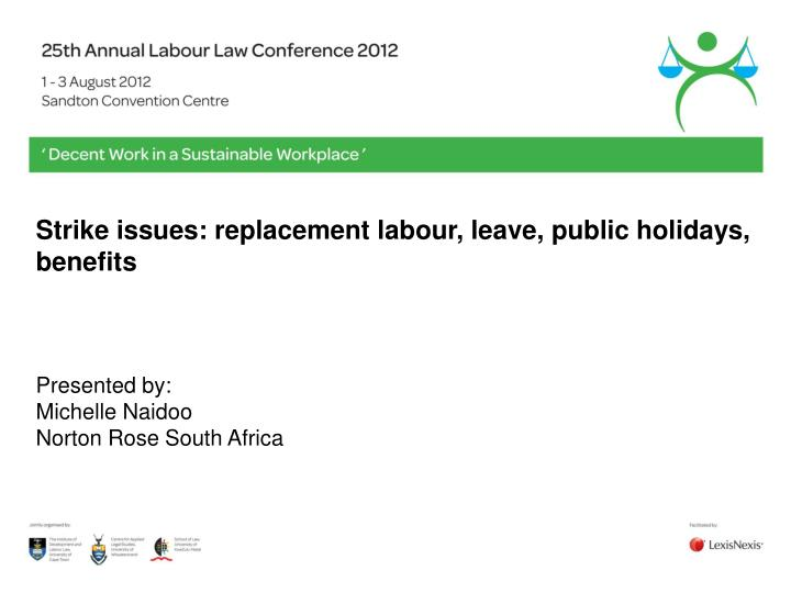 Strike issues: replacement labour, leave, public holidays,