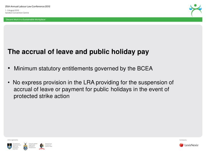 The accrual of leave and public holiday pay