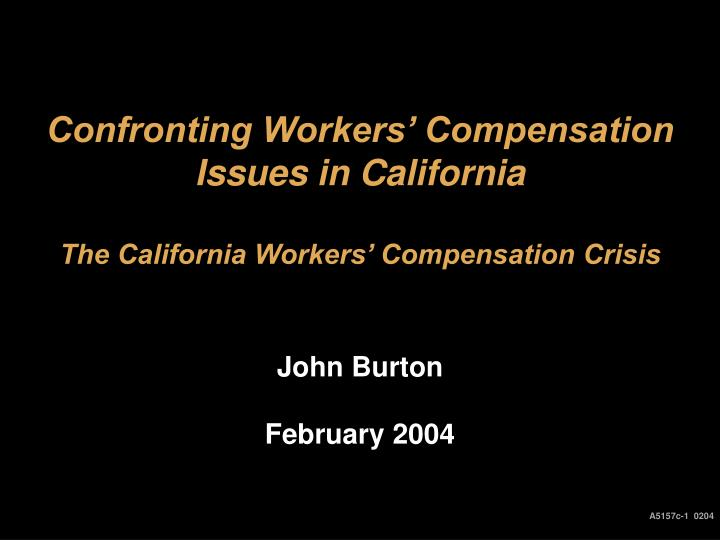 Confronting workers compensation issues in california the california workers compensation crisis