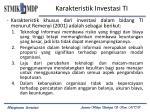 karakteristik investasi ti1