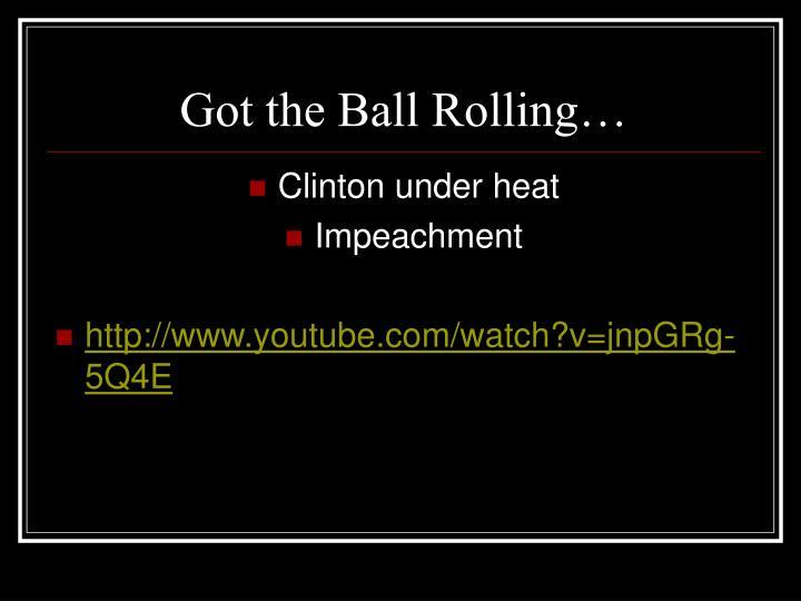 Got the Ball Rolling…