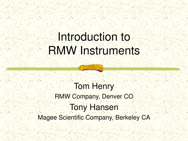 introduction to rmw instruments n.