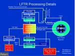 lftr processing details