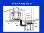 walk away safe