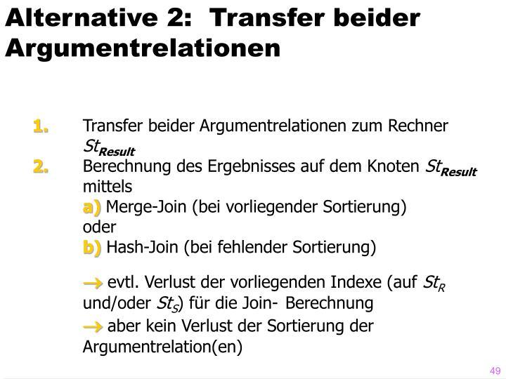Alternative 2:  Transfer beider Argumentrelationen