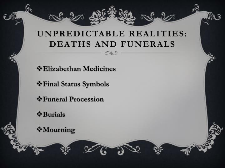 Unpredictable realities: Deaths and Funerals